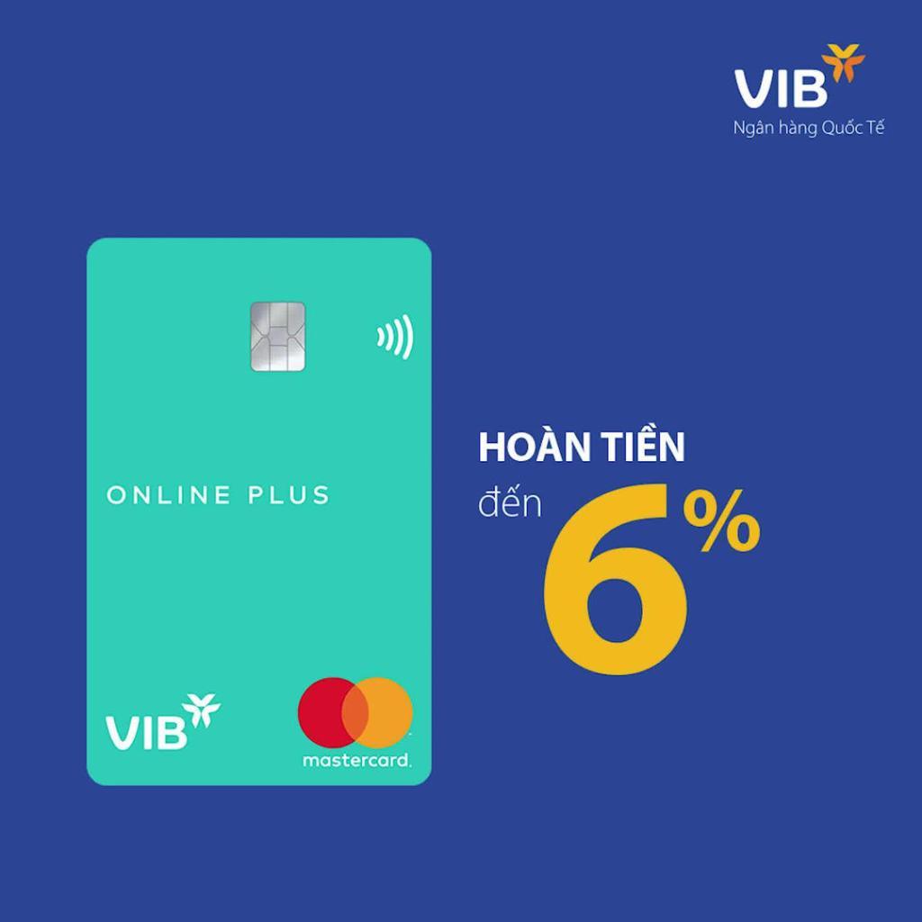 Mở thẻ tín dụng VIB hoàn tiền
